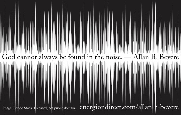God Cannot Always Be Found in the Noise